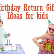 Birthday Return Gift Ideas for kids
