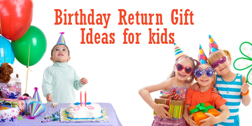 Top 10 Birthday Return Gift Ideas For Young Kids Children In India
