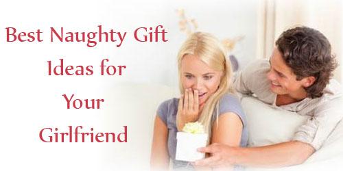 Best Naughty Gift Ideas for Girlfriend